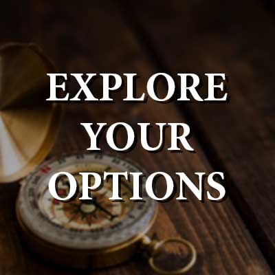 Explore Your Options